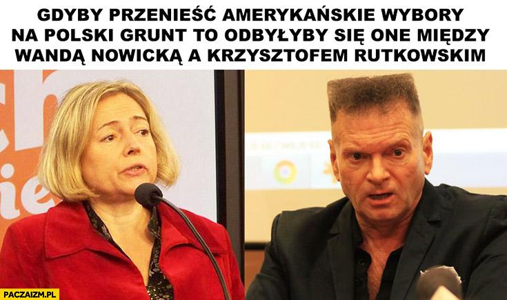 Gdyby przenieść amerykańskie wybory na polski grunt odbyłyby się między Wandą Nowacką a Krzysztofem Rutkowskim