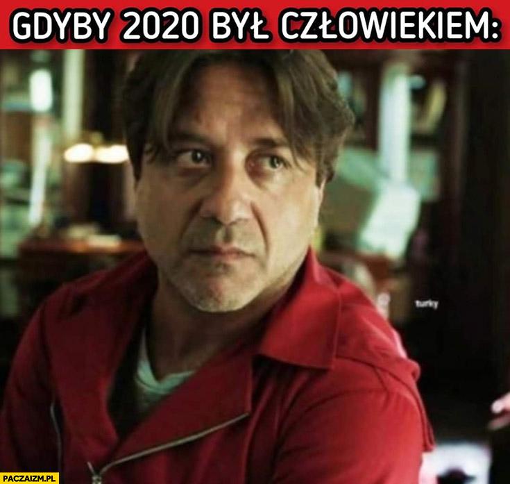 Gdyby rok 2020 był człowiekiem Dom z papieru Money heist