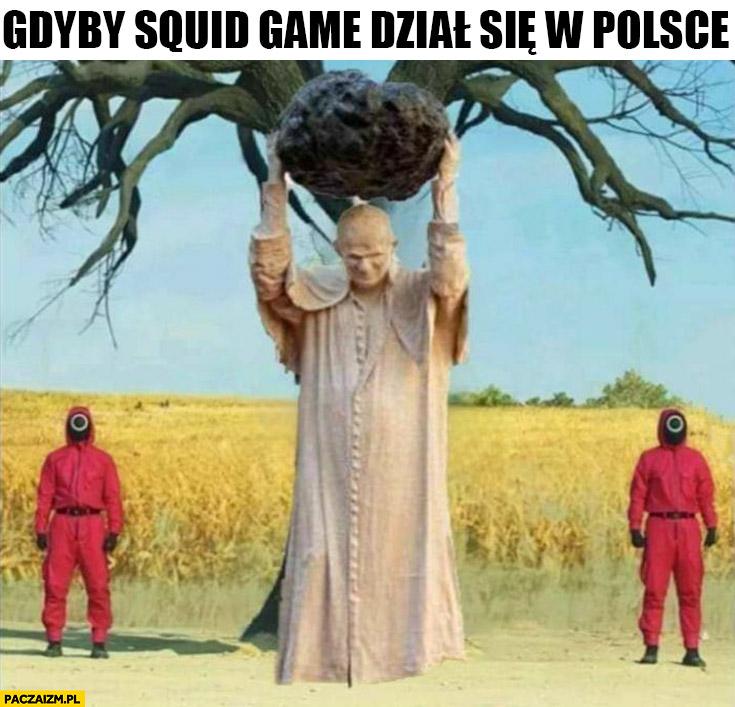 Gdyby squid game dział się w Polsce papież Jan Paweł 2 z kamieniem rzeźba posąg