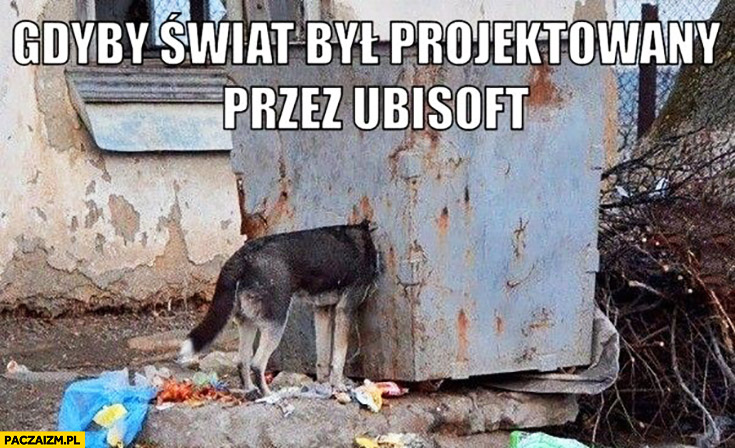 Gdyby świat był projektowany przez Ubisoft pies z głową w kontenerze