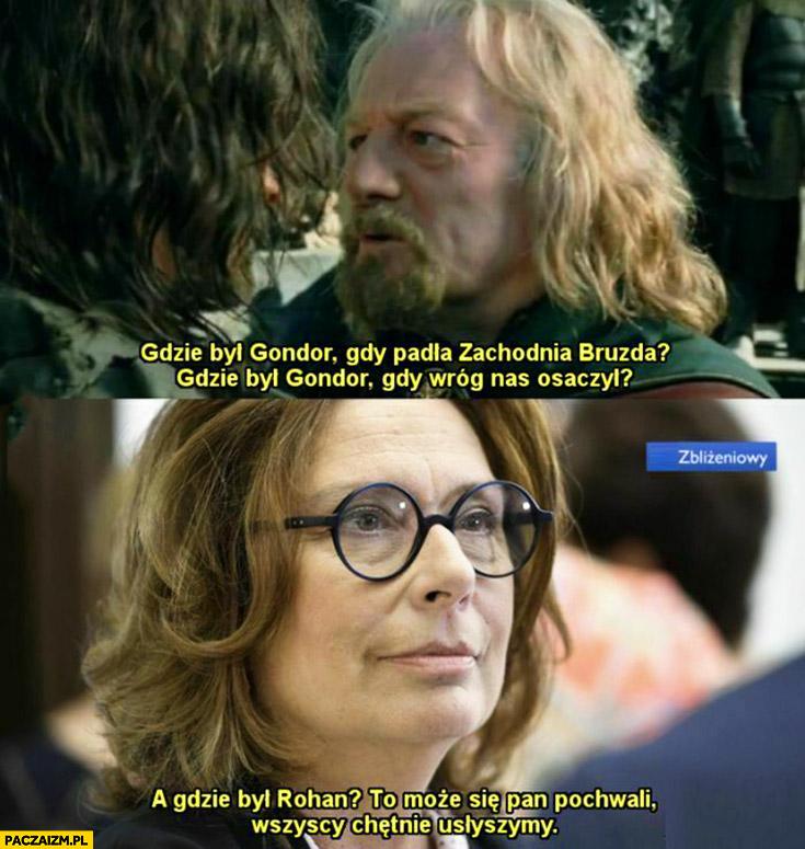 Gdzie był Gondor Kidawa-Błońska a gdzie był Rohan może się pan pochwali wszyscy chętnie usłyszymy