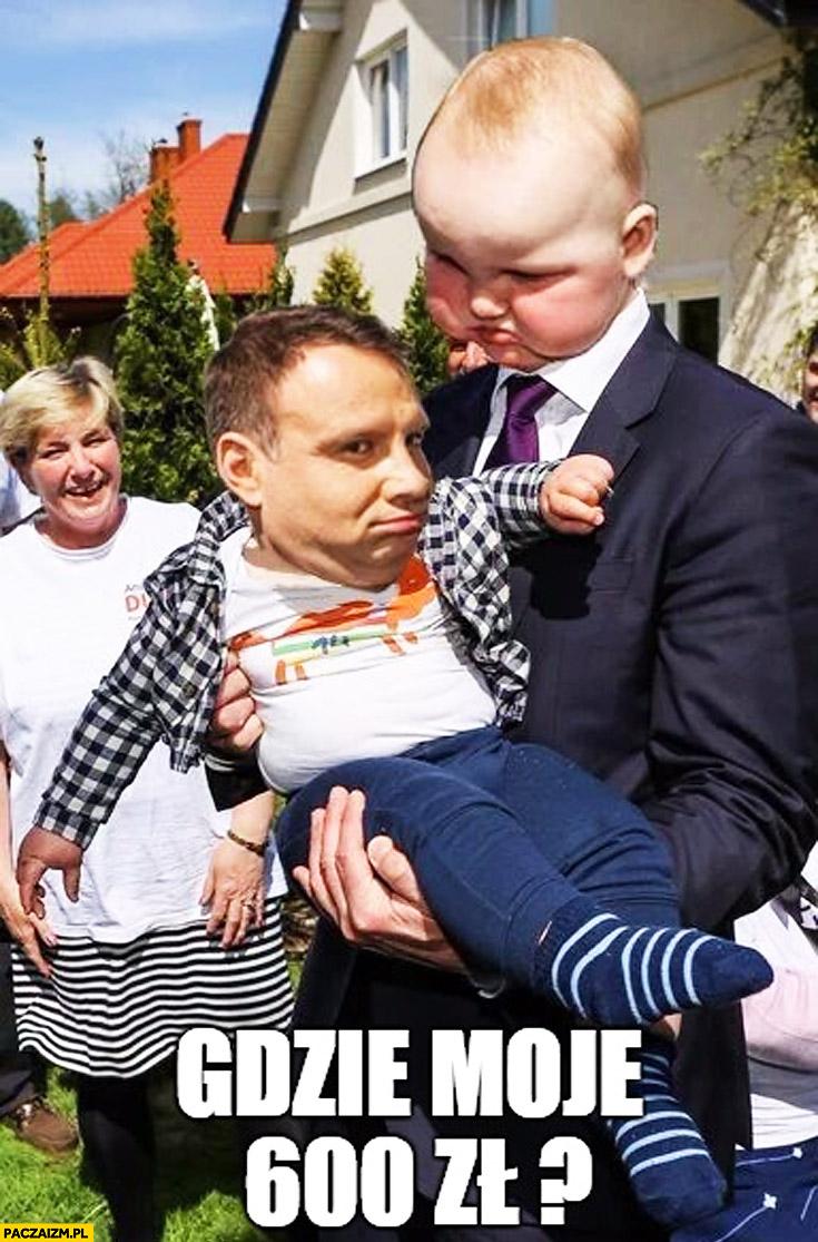 Gdzie moje 600zł? Gruby dzieciak trzyma Andrzeja Dude przeróbka photoshop
