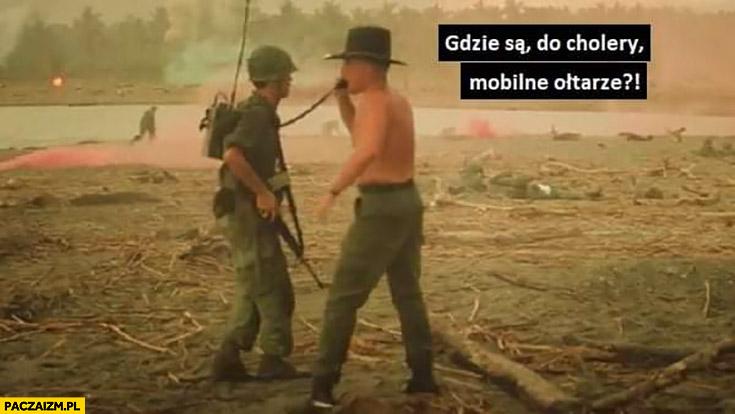 Gdzie są do cholery mobilne ołtarze? Czas apokalipsy