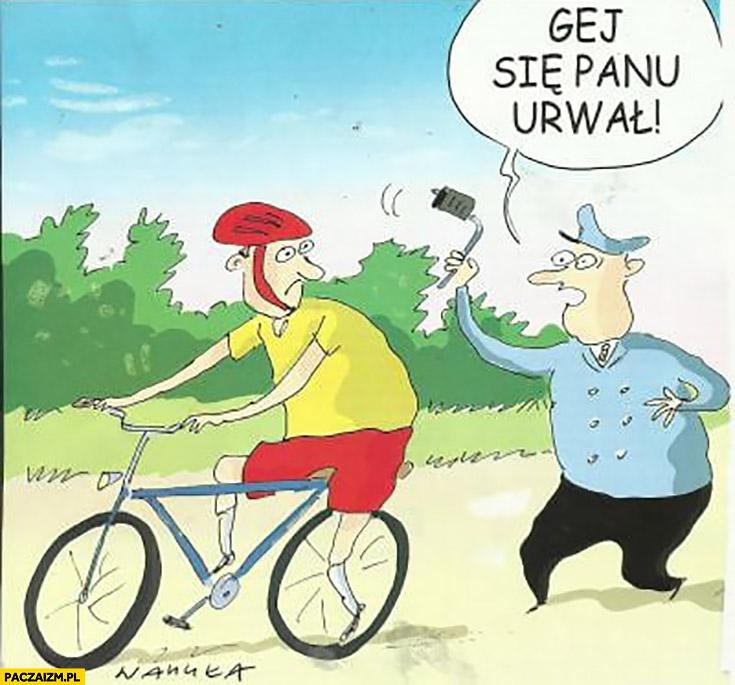 Gej się panu urwał rowerzysta odpadł mu pedał