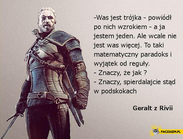 Geralt spierdalajcie w podskokach