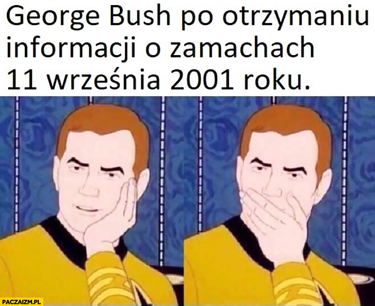 George Bush po otrzymaniu informacji o zamachach 11 września 2001 roku Star Trek udaje zdziwienie
