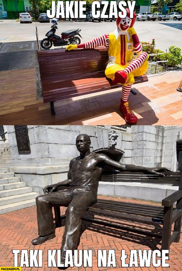 George Floyd pomnik jakie czasy taki klaun na ławce McDonalds