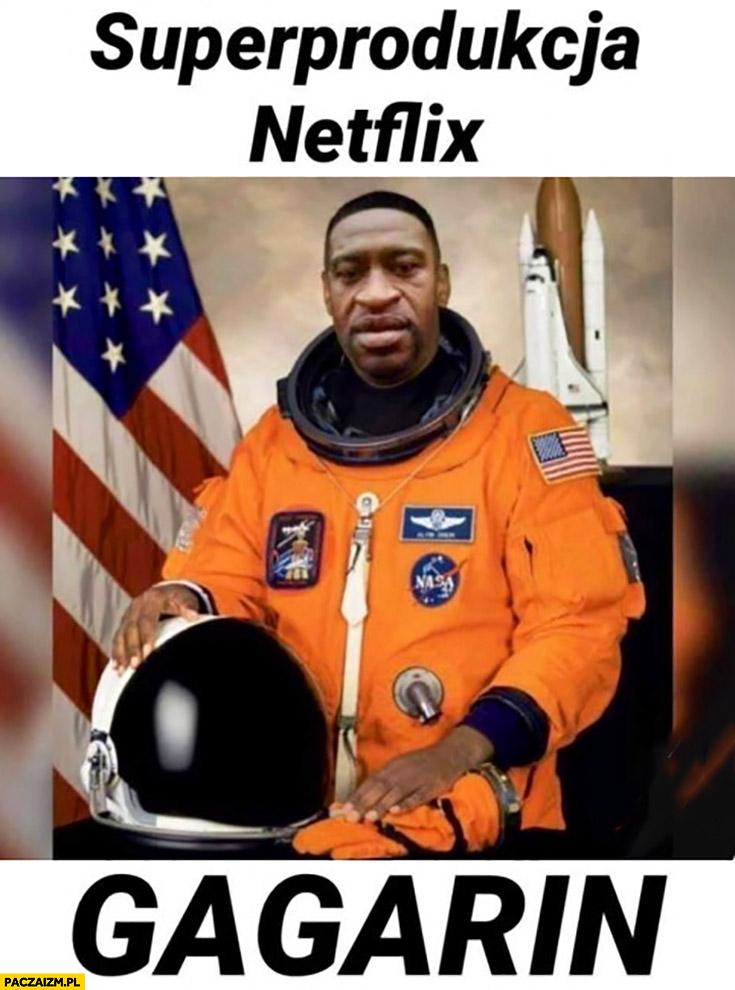 George Floyd superprodukcja Netflix Gagarin czarny