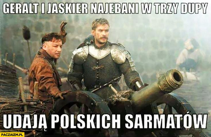 Geralt i Jaskier nawaleni w trzy dupy udają polskich sarmatów Ogniem i Mieczem Wiedźmin
