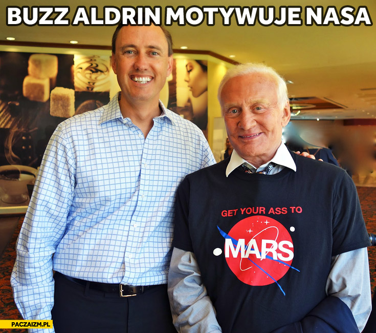 Get your ass to Mars Buzz Aldrin