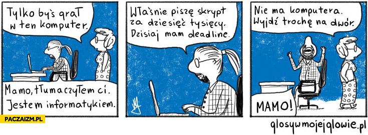 Glosywmojejglowie informatyk tylko byś grał w ten komputer
