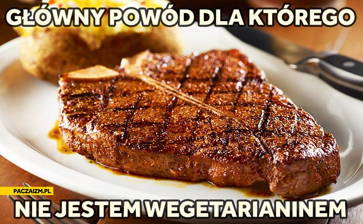 Główny powód dla którego nie jestem wegetarianinem