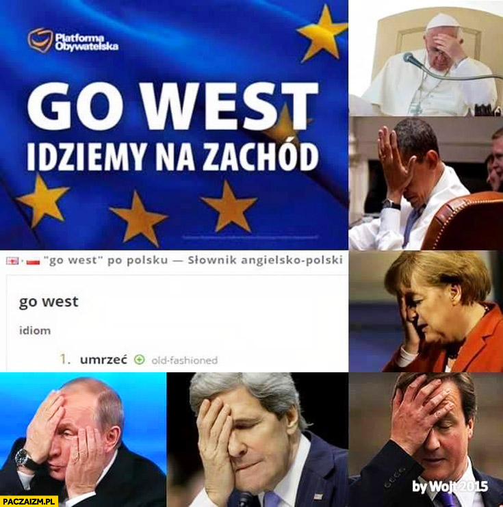 Go west idziemy na zachód idiom umrzeć Platforma Obywatelska