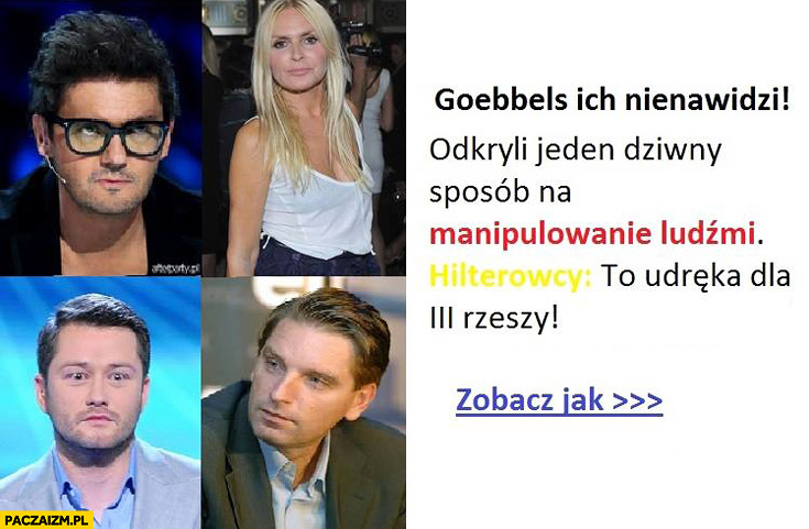 Goebbels ich nienawidzi odkryli jeden dziwny sposób na manipulowanie ludźmi Wojewódzki Olejnik Kuźniar Lis