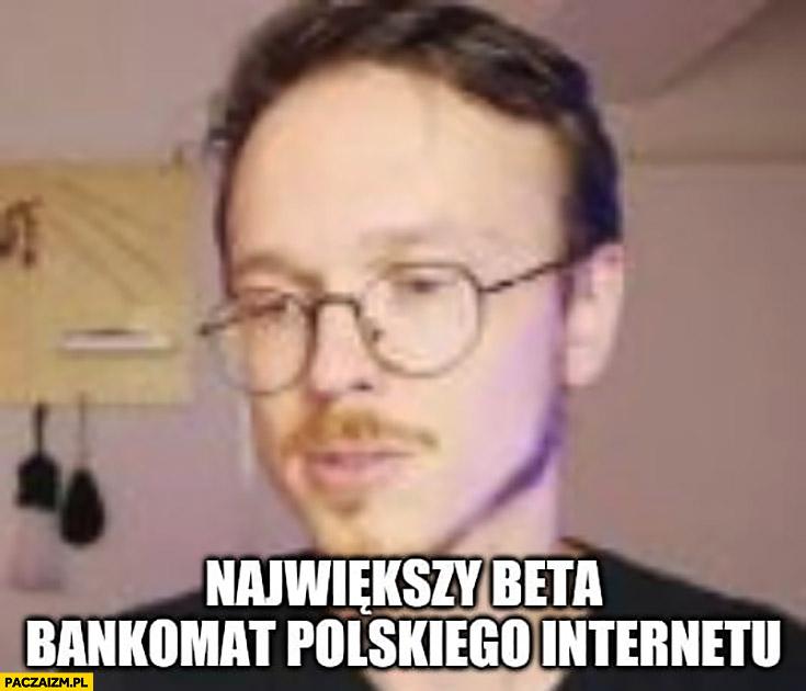 Gonciarz największy beta bankomat polskiego internetu