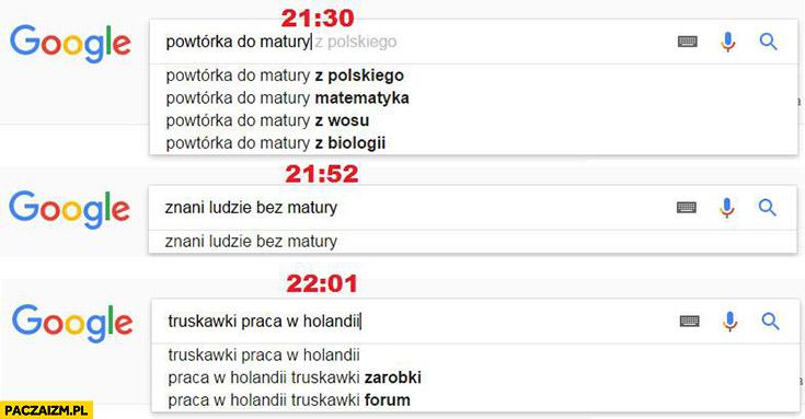 Google 21:30 powtórka do matury, 21:52 znani ludzie bez matury, 22:01 truskawki praca w Holandii