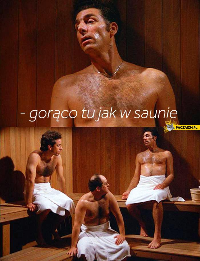 Gorąco tu jak w saunie