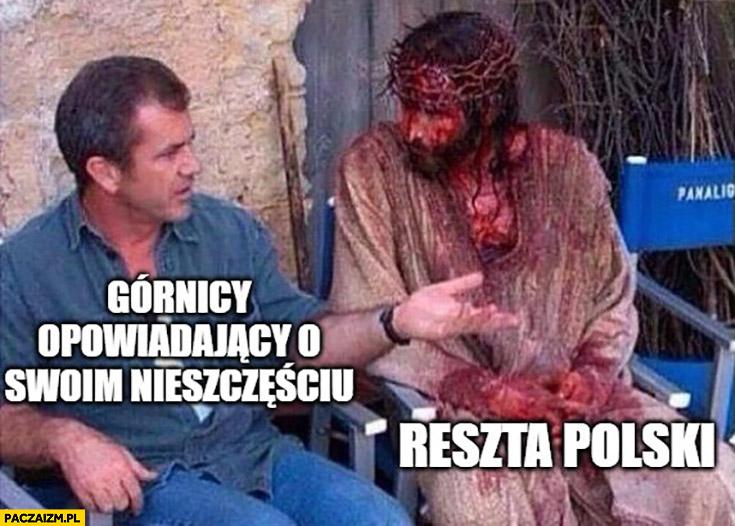 Górnicy opowiadający o swoim nieszczęściu vs reszta Polski pasja Jezusa