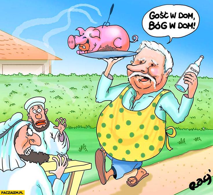 Gość w dom Bóg w dom Wałęsa imigranci świnia wódka