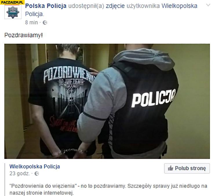 """Gość w koszulce """"pozdrowienia do więzienia"""". Polska policja na facebooku pozdrawiamy"""