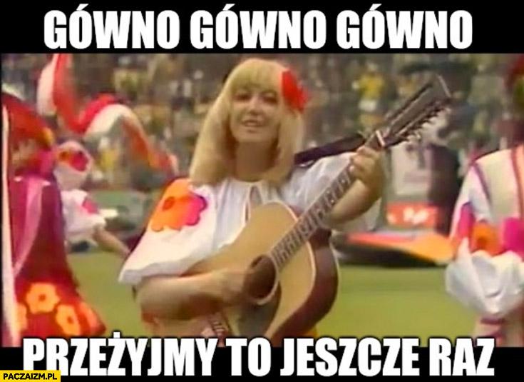 Gówno przeżyjmy to jeszcze raz reprezentacja polski