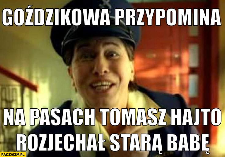 Goździkowa przypomina: na pasach Tomasz Hajto rozjechał starą babę