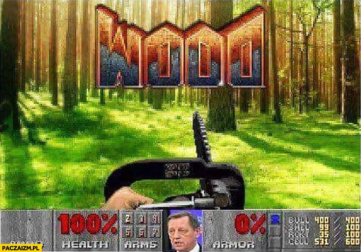Gra Doom Wood przeróbka wycinka puszczy Szyszko z piłą łańcuchową mechaniczną