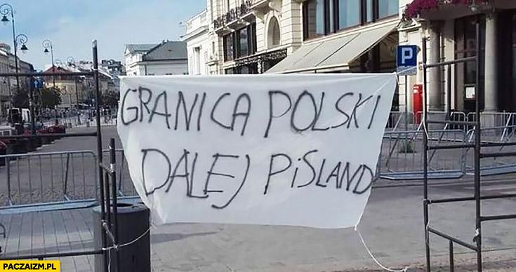 Granica Polski, dalej PiSland napis transparent