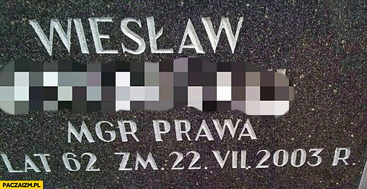 Grób nagrobek Wiesław magister prawa