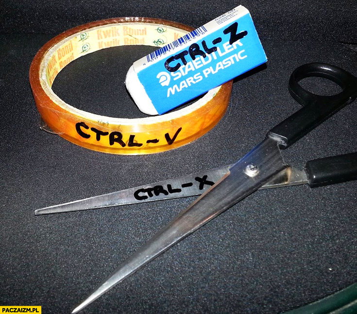 Gumka ctrl+z taśma klejąca ctrl+v nożyczki ctrl+x
