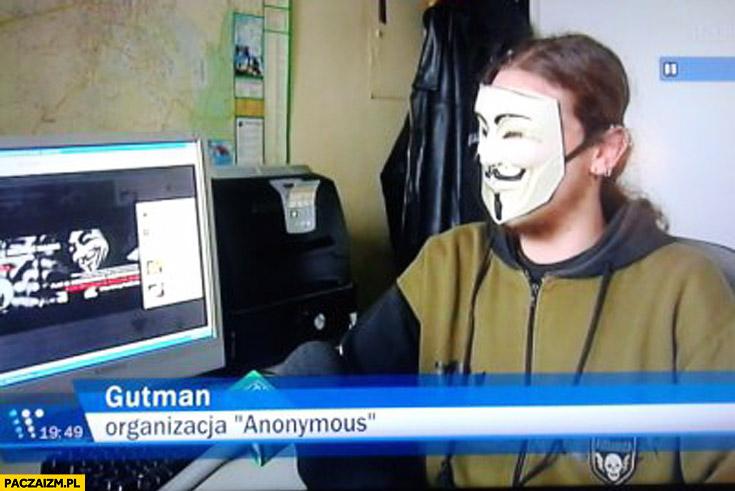 Gutman organizacja anonymous maska fail