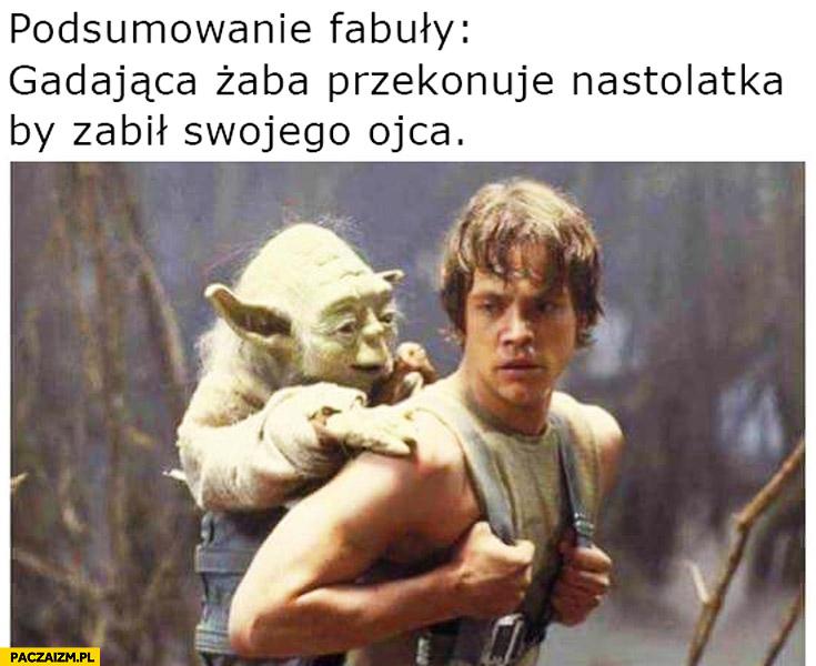 Gwiezdne Wojny Star Wars podsumowanie fabuły gadająca żaba przekonuje nastolatka by zabił swojego ojca