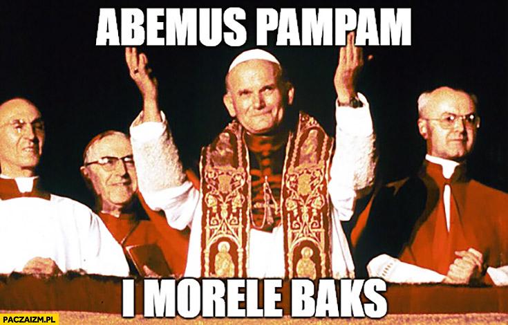 Habemus papam i morele baks Jan Paweł 2 II papież