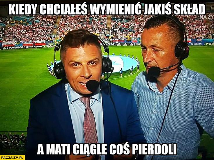 Hajto kiedy chciałeś wymienić jakiś skład a Mati ciągle coś pierdzieli relacja transmisja meczu Mateusz Borek Tomasz Hajto