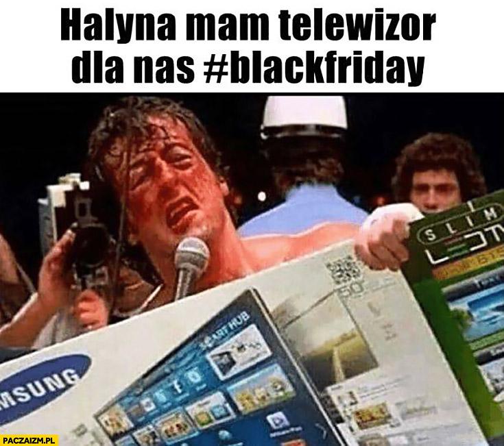 Halina mam telewizor dla nas Black Friday Sylvester Stallone
