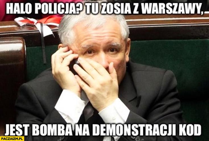 Halo policja? Tu Zosia z Warszawy jest bomba na demonstracji KOD Kaczyński dzwoni
