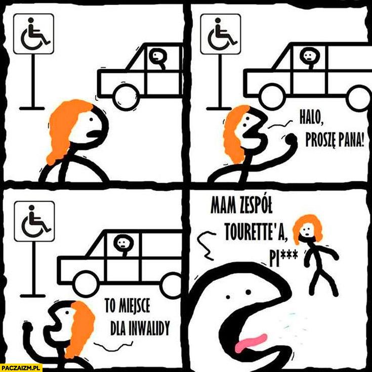 Halo proszę pana to miejsce dla inwalidy mam zespół Tourette'a