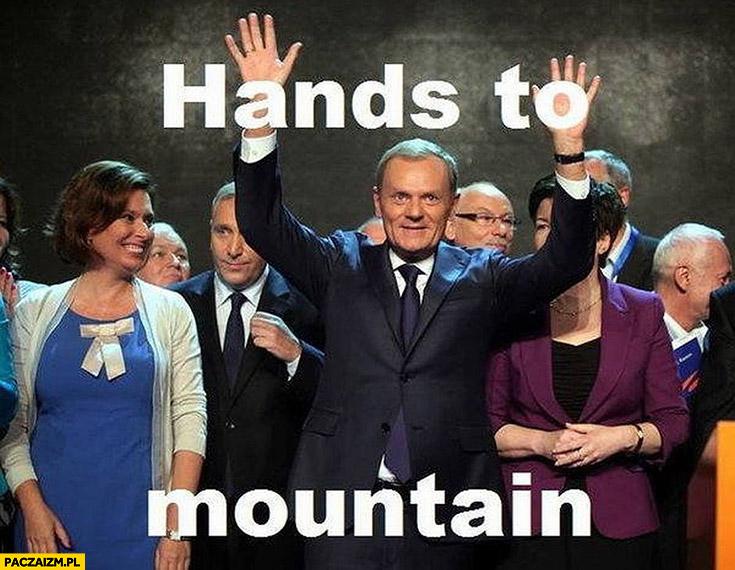 Hands to mountain ręce do góry Donald Tusk Angielski z Tuskiem