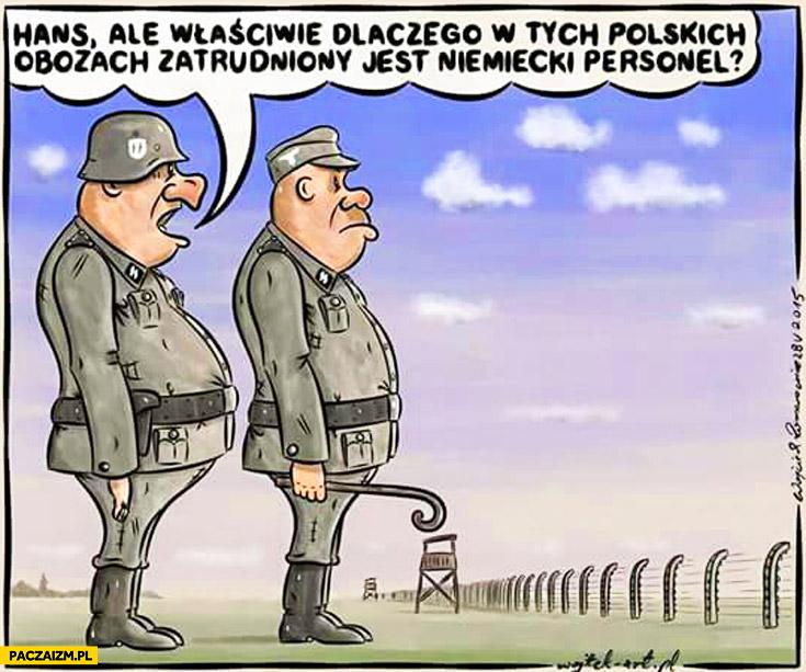 Hans właściwie dlaczego w tych polskich obozach zatrudniony jest niemiecki personel?