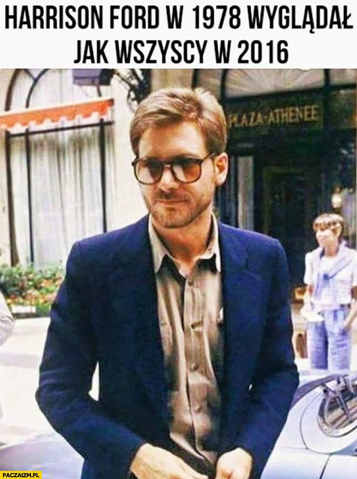 Harrison Ford w 1978 wyglądał jak wszyscy w 2016