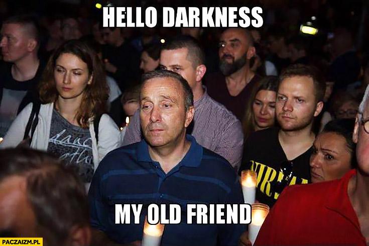 Hello darkness my old friend smutny Grzegorz Schetyna
