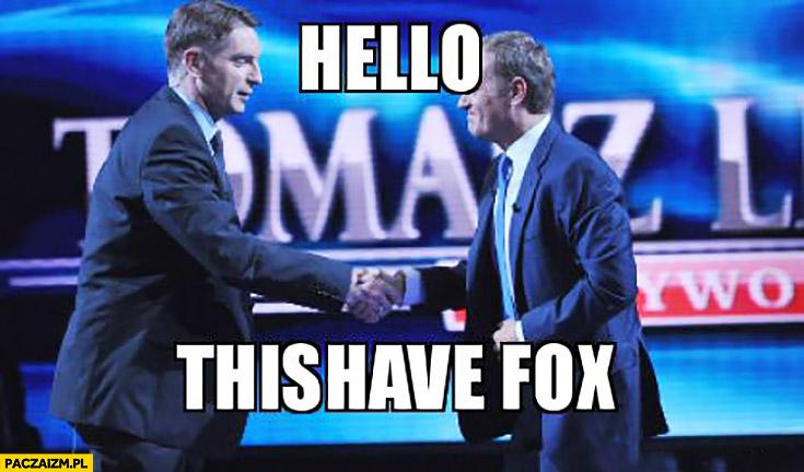 Hello Thishave Fox Tomasz Lis Angielski z Tuskiem