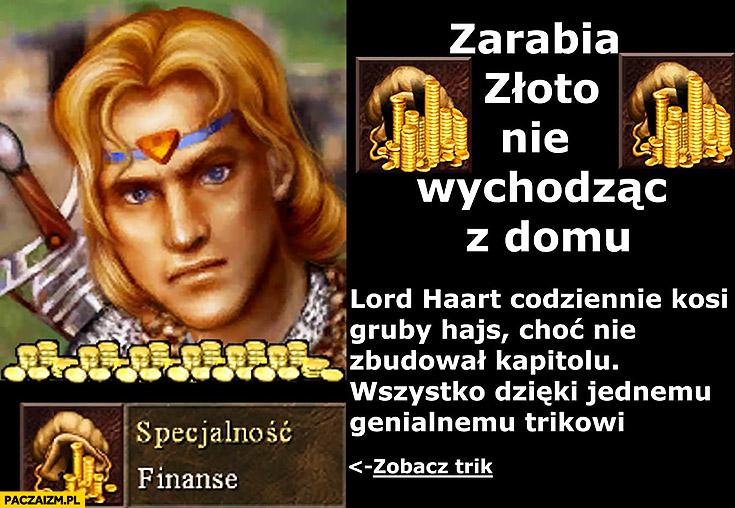 Heroes 3 Lord Haart zarabia złoto nie wychodząc z domu nie zbudował kapitolu, zobacz jak! Wszystko dzięki jednemu genialnemu trikowi