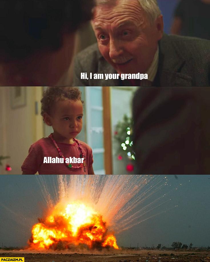Hi, I am your grandpa. Allahu Akbar wybuch reklama allegro