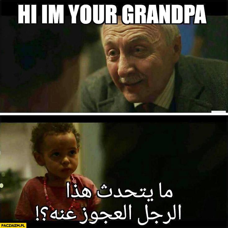 Hi, I'm your grandpa. Dziecko po arabsku dziadek reklama allegro