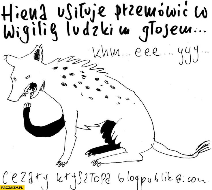 Hiena usiłuje przemówić w wigilię ludzkim głosem Tomasz Lis