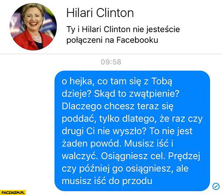 Hillary Clinton o hejka co tam się z Tobą dzieje? Skąd to zwątpienie? Michał Karmowski