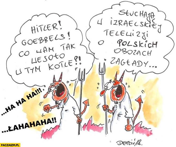 Hitler Goebbels co wam tak wesoło w tym kotle? Słuchają w izraelskiej telewizji o polskich obozach zagłady depciu