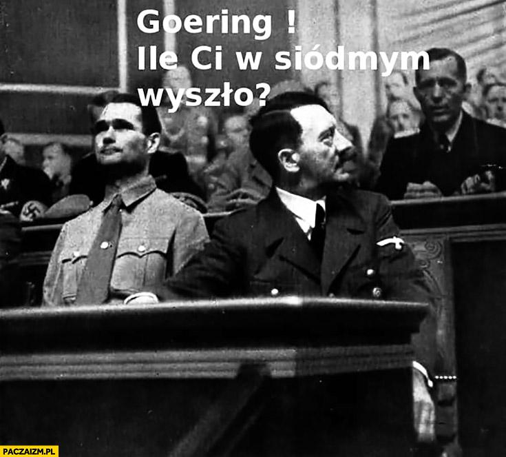 Hitler na egzaminie Goering ile Ci w siódmym wyszło?