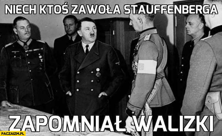 Hitler niech ktoś zawoła Stauffenberga zapomniał walizki zamach